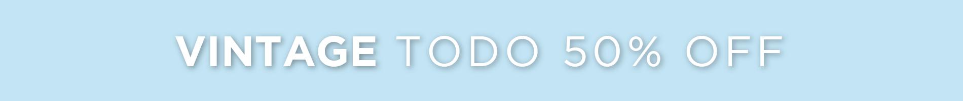 VINTAGE - TODO 50% OFF